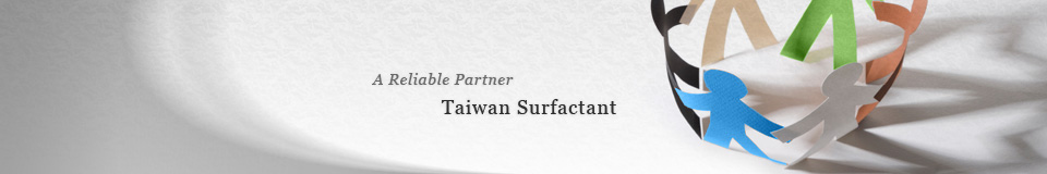A Reliable Partner:Taiwan Surfactant